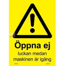 Varningsskylt. Öppna ej luckan
