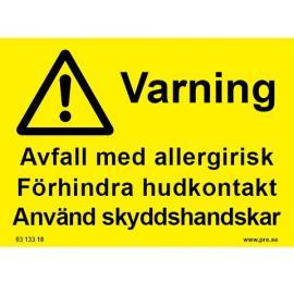 Varningsskylt. Avfall med allergirisk