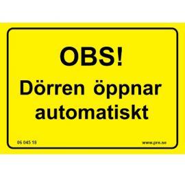 Varningsskylt. Dörren öppnar automatiskt