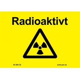 Varningsskylt. Radioaktivt