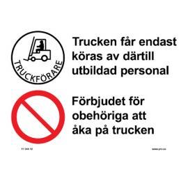Förbudsskylt. Trucken får endast köras…
