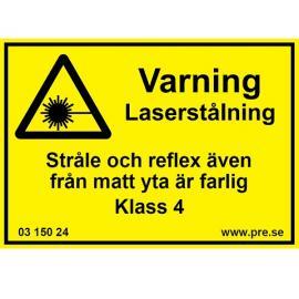 Varningsskylt. Varning Laserstrålning. Klass 4.